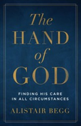 The Hand of God, repackaged: Finding His Care in All Circumstances