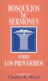 Bosquejos de Sermones Sobre Los Proverbios  (Sermon Outlines on Proverbs)