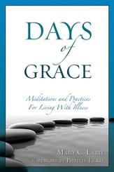 Days of Grace: Meditations and Practices for Living with Illness - eBook