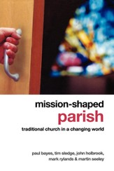 Mission-shaped Parish: Traditional Church in a Changing World - eBook