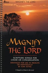 Magnify the Lord (Scripture Songs for Choir or  Congregation)