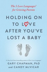 Holding on to Love After You've Lost a Baby: The 5 Love Languages for Grieving Parents