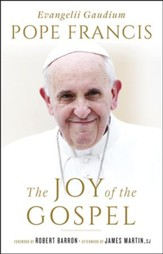 The Joy of the Gospel: Evangelii Gaudium