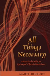 All Things Necessary: A Practical Guide for Episcopal Church Musicians - eBook