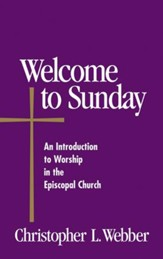 Welcome to Sunday: An Introduction to Worship in the Episcopal Church - eBook
