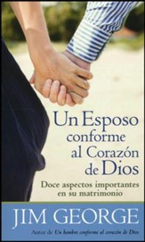 Un Esposo Conforme al Corazón de Dios  (A Husband After God's Own Heart)