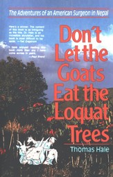 Don't Let the Goats Eat the Loquat Trees: The Adventures of an American Surgeon in Nepal - eBook