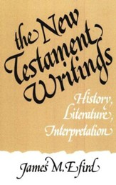 The New Testament Writings: History, Literature, Interpretation