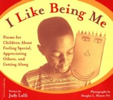 I Like Being Me: Poems for Children about Feeling Special, Appreciating Others, and Getting Along