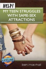 Help! My Teen Struggles with Same-Sex Attractions