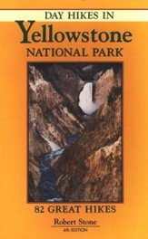 Day Hikes Around Yellowstone National Park, 4th Ed.