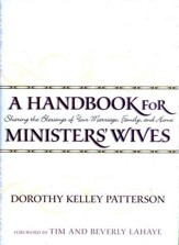 A Handbook for Minister's Wives: Sharing the Blessing of Your Marriage, Family and Home