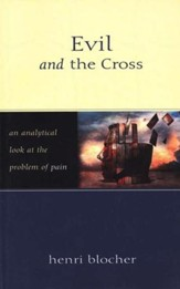 Evil and the Cross: An Analytical Look at the Problem of Pain