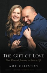 The Gift of Love: One Woman's Journey to Save a Life - eBook