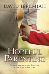 Hopeful Parenting: Encouragement for Raising Kids Who Love God - eBook