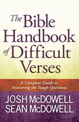 Bible Handbook of Difficult Verses, The: A Complete Guide to Answering the Tough Questions - eBook