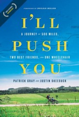 I'll Push You: A Journey of 500 Miles, Two Best Friends, and One Wheelchair, Hardcover