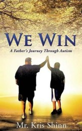 We Win: A Father's Journey Through Autism