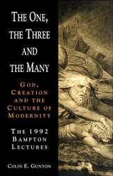 The One, The Three and the Many: God, Creation and the Culture of Modernity