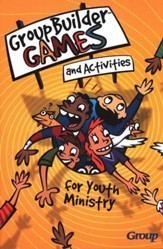 Groupbuilder Games and Activities for Youth Ministry