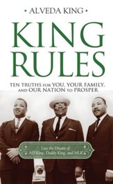 King Rules: Ten Truths for You, Your Family, and Our Nation to Prosper - eBook