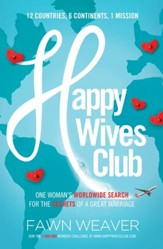 Happy Wives Club: One Woman's Worldwide Search for the Secrets of a Great Marriage - eBook