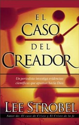 El Caso Del Creador: A Journalist Investigates Scientific Evidence That Points Toward God - eBook