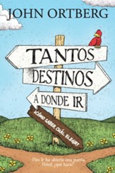 Tantos Destinos a Donde Ir... ¿Como Saber Cual Elegir?  (All the Places to Go... How Will you Know?)
