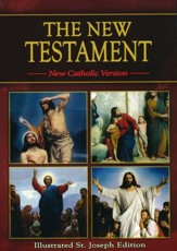 The New Testament, New Catholic Version, Illustrated St. Joseph Edition