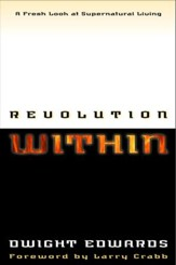 Revolution Within: A Fresh Look at Supernatural Living - eBook
