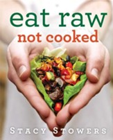 Eat Raw, Not Cooked - eBook