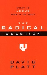 The Radical Question: What Is Jesus Worth to You?  10 Copies
