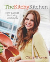 The Kitchy Kitchen: 200 Recipes for the Young and Hungry - eBook