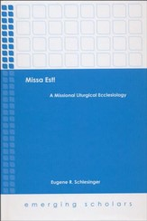 Missa Est!: A Missional Liturgical Ecclesiology