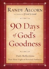 90 Days of God's Goodness: Daily Reflections That Shine Light in Personal Darkness