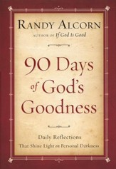 90 Days of God's Goodness: Daily Reflections That Shine Light in Personal Darkness - Slightly Imperfect