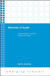 Memories of Asaph: Mnemohistory and the Psalms of Asaph