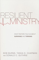 Resilient Ministry: What Pastors Told Us About Surviving and Thriving - eBook
