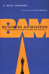 Business as Mission: A Comprehensive Guide to Theory and Practice - eBook