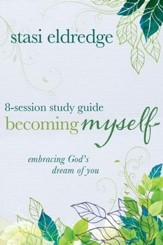 Becoming Myself 8-Session Study Guide: Embracing God's Dream of You - eBook