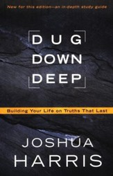 Dug Down Deep: Building Your Life on Truths That Last    - Slightly Imperfect