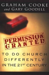 Permission Is Granted To Do Church Differently In The 21st Century