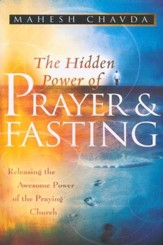 The Hidden Power of Prayer & Fasting