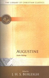 The Library of Christian Classics - Augustine: Earlier Writings