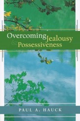 Overcoming Jealousy & Possessiveness