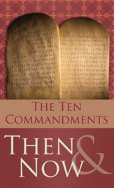 The 10 Commandments Then and Now - eBook