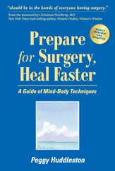Prepare for Surgery, Heal Faster: A Guide of Mind-Body Techniques - eBook