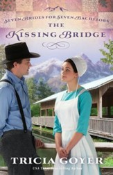 The Kissing Bridge, Seven Brides For Seven Bachelors Series #3 -eBook