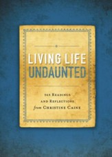 Living Life Undaunted: 365 Readings and Reflections from Christine Caine - eBook