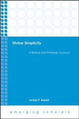 Divine Simplicity: A Biblical and Trinitarian Account